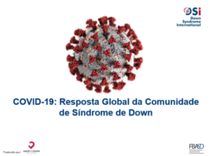 COVID-19: Resposta Global da Comunidade de Síndrome de Down