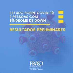 Estudo colaborativo e internacional planejado pela T21 Research Society sobre COVID-19 em pessoas com síndrome de Down (SD)