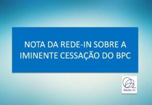 Nota à sociedade brasileira e às autoridades públicas sobre o risco de cessação do pagamento do Benefício de Prestação Continuada – BPC