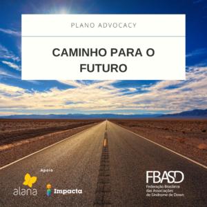 Caminho para o Futuro – Plano de Advocacy