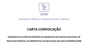 Manifesto do LEPED em Repúdio ao desmonte da POLÍTICA NACIONAL DE EDUCAÇÃO ESPECIAL NA PERSPECTIVA DA EDUCAÇÃO INCLUSIVA (PNEEPEI/2008)