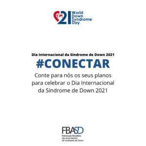 #CONECTAR – Dia Internacional da Síndrome de Down 2021