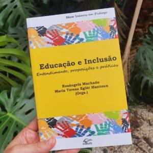 """Adquira o livro  """"Educação e Inclusão: Entendimento, proposições e práticas"""""""