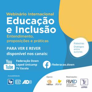 """Webinário Internacional """"Educação e Inclusão – entendimento, proposições e práticas"""""""