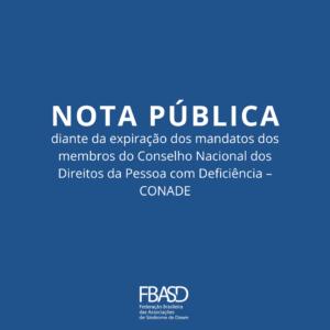 NOTA PÚBLICA diante da expiração dos mandatos dos membros do CONADE